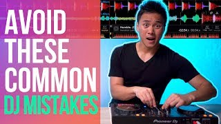 3 COMMON DJ MISTAKES YOU MUST AVOID