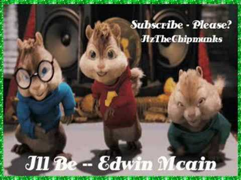 I'll Be -- Edwin McCain -- Chipmunks