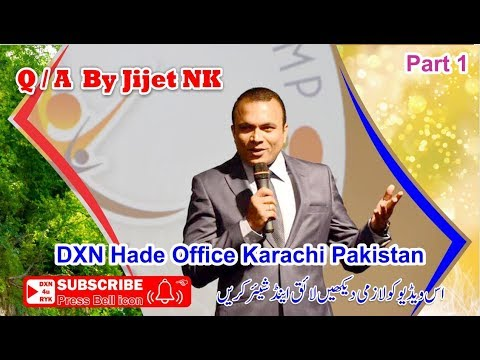 Q/A  By Jijet NK DXN Hade Office Karachi Pakistan Part 1