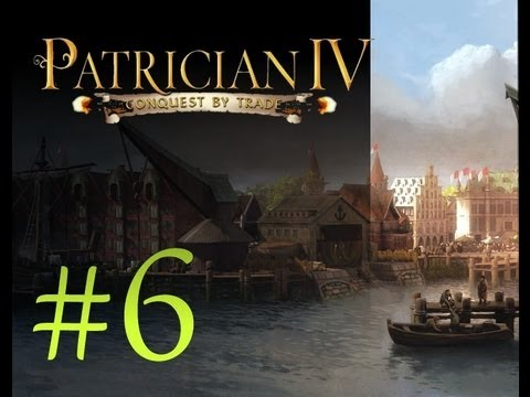 Patrician IV Let's Play - Campaign Playthrough Part 6 |