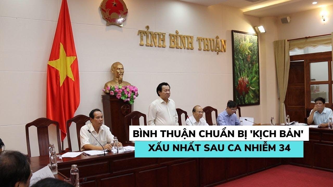 """Bình Thuận chuẩn bị kịch bản """"xấu nhất"""" sau bệnh nhân thứ 34 nhiễm Covid-19?"""