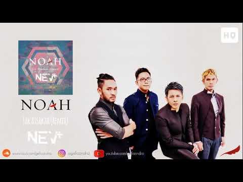 NOAH   Tak Bisakah NEV+ Remix HQ Audio   YouTube