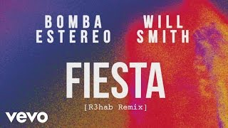Bomba Estéreo, Will Smith - Fiesta (R3hab Remix)[Cover Audio]
