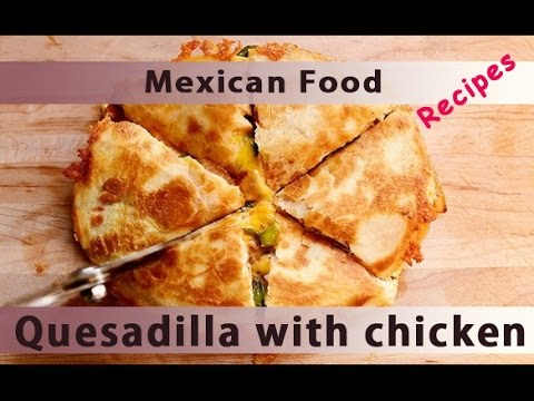 Easy mexican food recipes quesadilla with chicken yum yum yummy easy mexican food recipes quesadilla with chicken yum yum yummy forumfinder Gallery