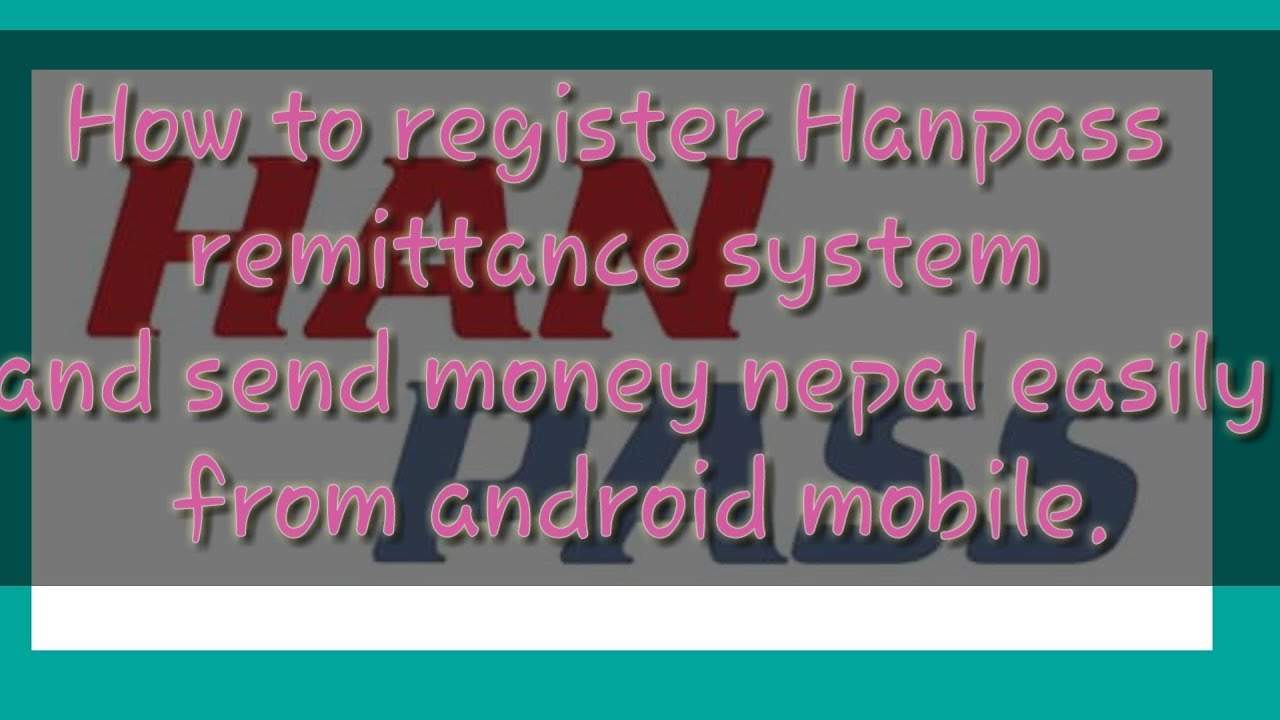 How To Use Hanp Remittance Send Money In Nepal From Korea Easy Method Without Any Bank