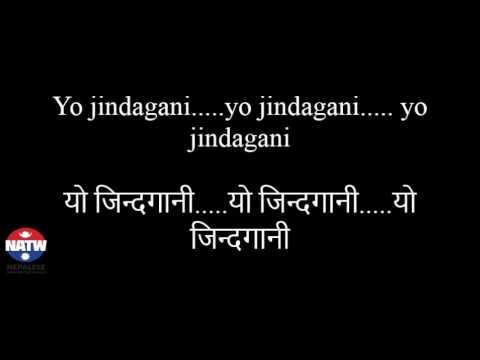 Nepali Song Lyrics: Yo Jindagani - Nepathya (यो जिन्दगानी - नेपथ्य)