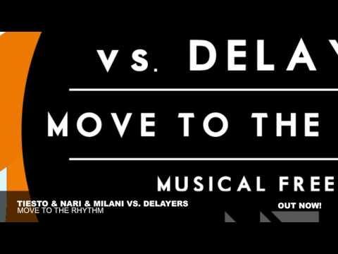 Tiësto & Nari & Milani vs Delayers - Move To The Rhythm (Original Mix)