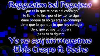 Elvis Crespo ft. Gocho - Yo no soy un monstruo (Con Letra)