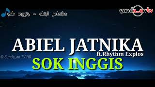 [ LIRIK ] ABIEL JATNIKA - SOK INGGIS || POP SUNDA TERBARU
