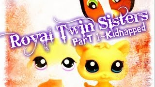 lps royal twin sisters part 1 kidnapped