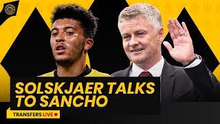 Solskjaer Speaks To Jadon Sancho About Transfer | TRANSFERS LIVE