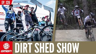 How Did You Get In To Mountain Biking? | The Dirt Shed Show From Whistler Crankworx Ep.128
