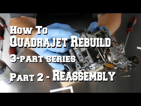How To Quadrajet Carburetor Rebuild - Part 2 - Assembly