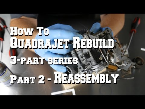 How To Quadrajet Carburetor Rebuild - Part 2 - Assembly
