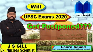 Will UPSC Exams 2020 Be postponed ????  | Must Watch | J S GILL