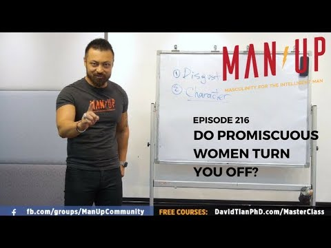 Do Promiscuous Women Turn You Off? - The Man Up Show, Ep. 216