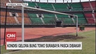 Kondisi Gelora Bung Tomo Surabaya Pasca Dibakar