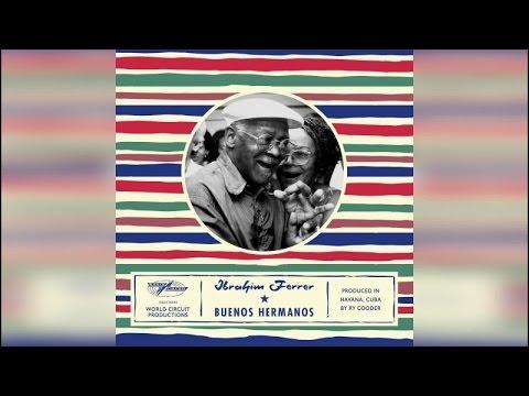 Ibrahim Ferrer - Buenos Hermanos (Full Album)