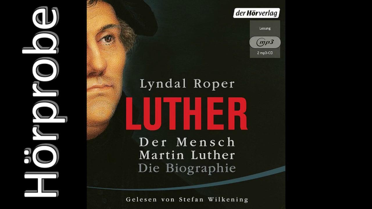 Der Mensch Martin Luther Die Biographie Hörprobe