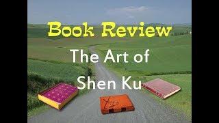 """Book Review Of """"the Art Of Shen Ku"""" By Zeek"""