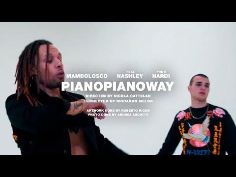 MAMBOLOSCO FT. NASHLEY - PIANO PIANO WAY (PROD. NΛRDI)