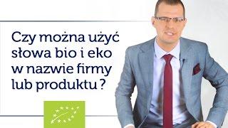 Czy można użyć słowa BIO, EKO i ORGANIC w nazwie firmy lub produktu? #54. Mikołaj Lech poradnik