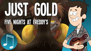 """Just Gold"" - Five Nights at Freddy"
