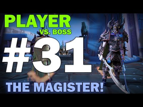 Player Vs. Boss | Episode 31 [THE MAGISTER!] Runescape 3 Gameplay