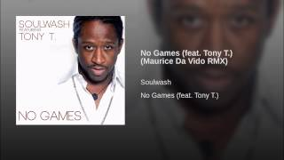 No Games (feat. Tony T.) (Maurice Da Vido RMX)