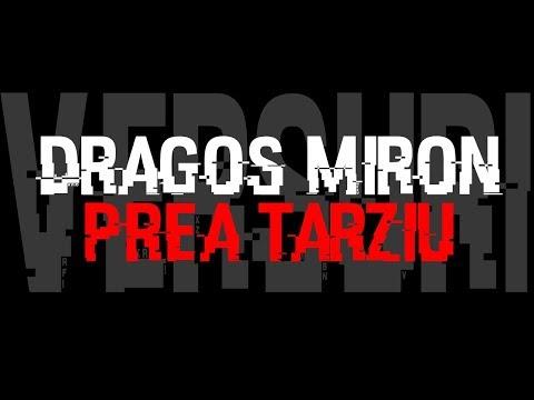 Dragos Miron - Prea tarziu [VERSURI]