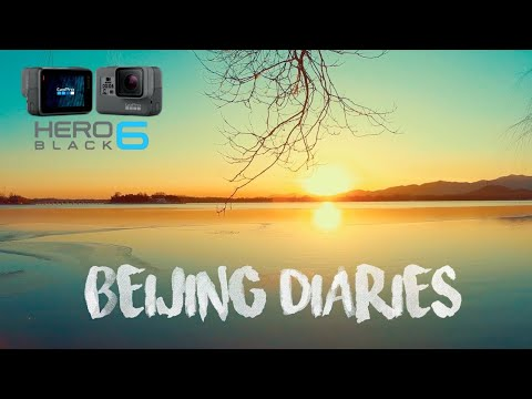Beijing Diaries 4K  |  Shot Entirely On GoPro Hero 6 !