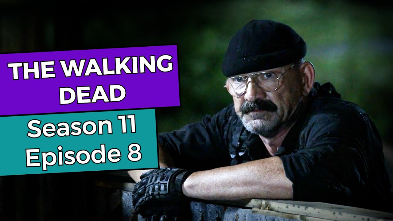 Download The Walking Dead: Season 11 Episode 8 RECAP