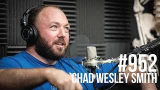 952: Chad Wesley Smith of Juggernaut Training Systems