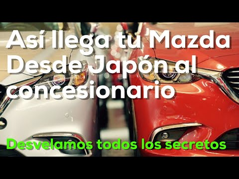 Descubre cómo llega tu Mazda desde Japón hasta el concesionario! Contamos los secretos del trayecto.