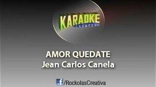 Jean Carlos Canela - Amor quedate (karaoke sin voz)