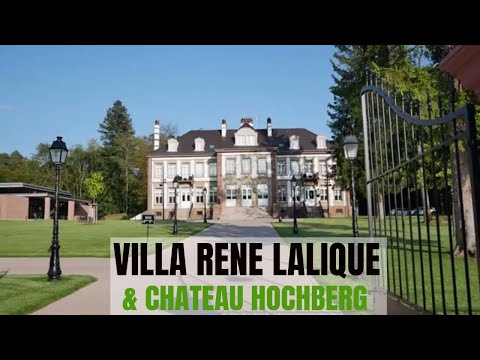 Villa Rene Lalique and Chateau Hochberg, Alsace France