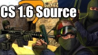 Counter-Strike 1.6: Source | A classic Portation/Mod.