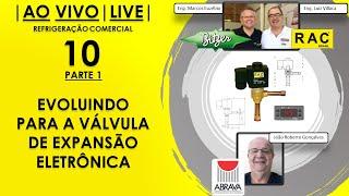 LIVE RAC - Evoluindo Para a Válvula de Expansão Eletrônica (PARTE 1)