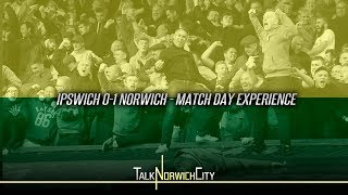 IPSWICH 0-1 NORWICH - EPIC MATCH DAY EXPERIENCE!