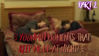 YOONMIN MOMENTS THAT KEEP ME UP AT NIGHT! [Part 2]