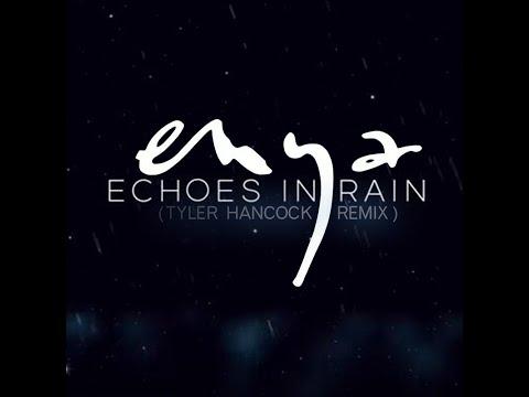 Echoes In Rain (Tyler Hancock Remix)
