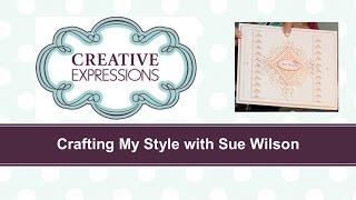Crafting My Style with Sue Wilson - Foldover Flower Die Border For Creative Expressions