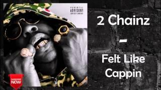 2 Chainz - MFN Right [Felt Like Cappin]