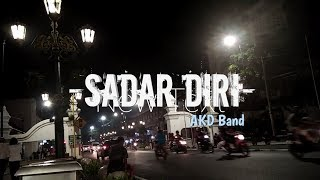 Download lagu Sadar diri - AKD Band (Video Lirik)Unofficial