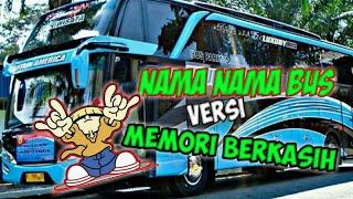 Nama nama bus versi Lagu Memori Berkasih Termantul