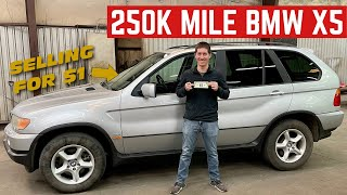 I Bought A BMW X5 With A QUARTER MILLION MILES On It *Selling For $1*