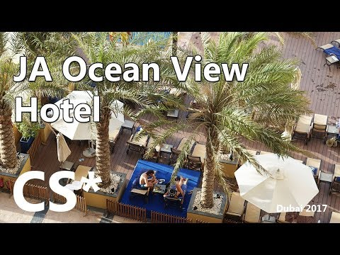 JA Ocean View Hotel and JBR Dubai