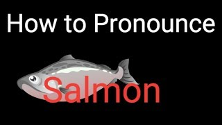 How To Pronounce Salmon Youtube