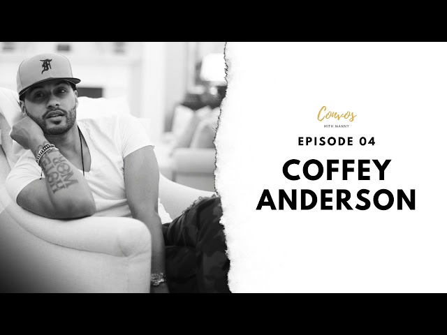 Catching Up With Coffey Anderson- Convos With Manny- Ep 4