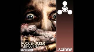Rock Shocker - Without Fear (Original Mix) [Synergy Trax]